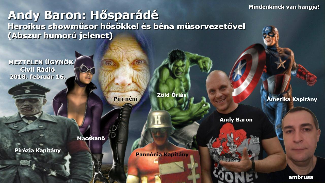 Andy Baron: Hősparádé - Heroikus showműsor hősökkel és béna műsorvezetővel (Abszurd humorú jelenet)